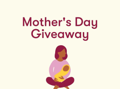 Win pack of goodies for Mother's Day